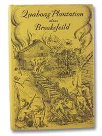 Quaboag Plantation alias Brookefield: A Seventeenth Century Massachusetts Town