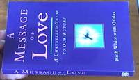 image of A Message of Love: A Channelled Guide to Our Future