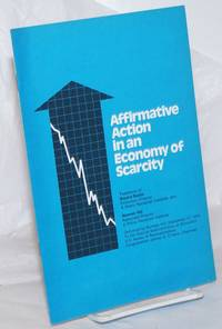 image of Affirmative action in an economy of scarcity.  Testimony of Bayard Rustin and Norman Hill. Delivered by Norman Hill, September 17, 1974 to the Special Subcommittee on Education, U.S. House of Representatives, Congressman James G. O'Hara, Chairman
