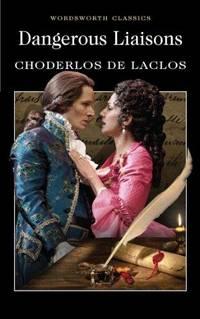 Dangerous Liaisons (Wordsworth Classics)