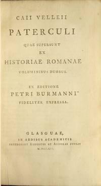 Caii Velleii Paterculi quae supersunt ex historiae Romanae voluminibus doubus. Ex editione Petri Burmanni fideliter expressa