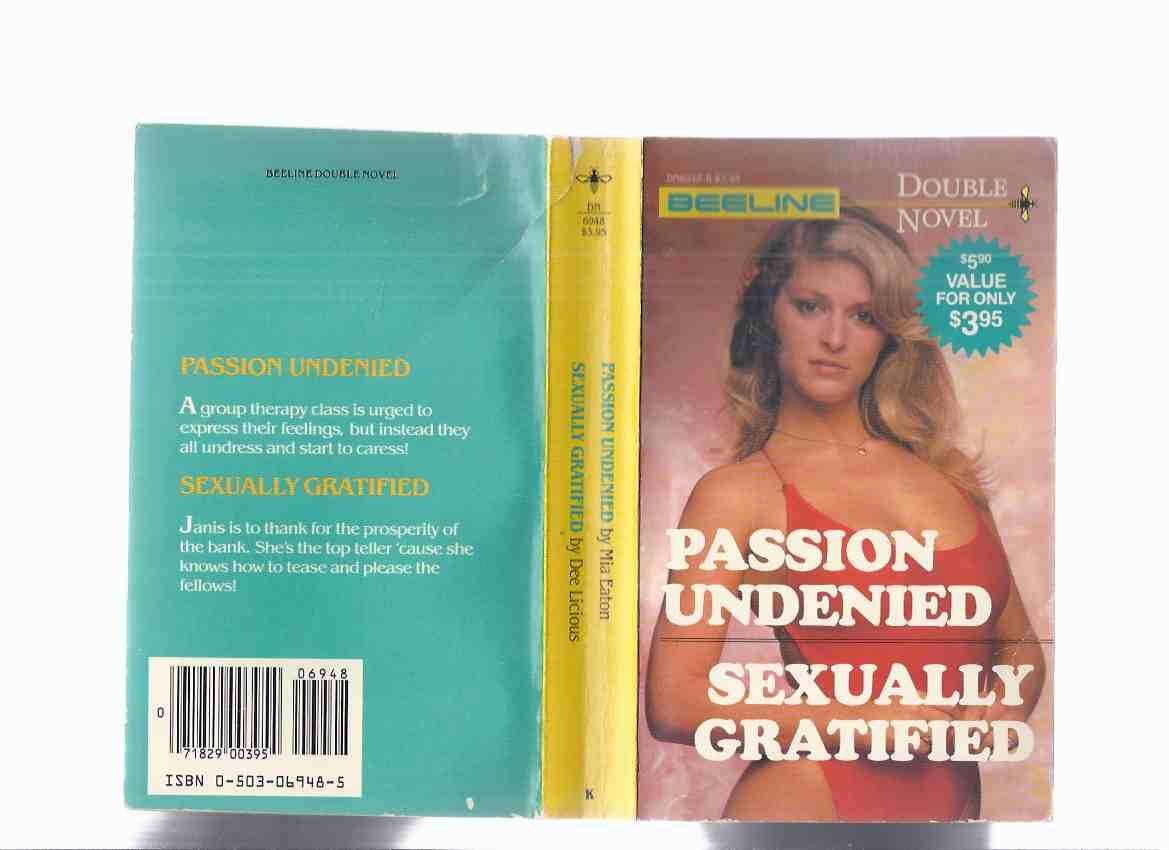 Passion Undenied ---by Mia Eaton ---with Sexually Gratified ---by Dee  Licious / A Beeline Double Book ( Bee Line )( Erotica ) by Mia; Dee Licious  / A ...