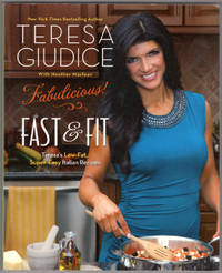 image of Fabulicious!: Fast & Fit: Teresa?s Low-Fat, Super-Easy Italian Recipes