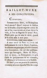 Baillot-Mure à ses concitoyens - [suivi de :] n° II de Baillot-Mure - [suivi de :] Opinion de Pierre Baillot, dans l'Assemblée des sections de l'égalité et du centre de la commune de Dijon, sous la présidence du représentant Jean-Marie Calès, en mission dans le département de la Côte-d'Or.