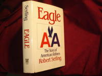 Eagle. The Story of American Airlines
