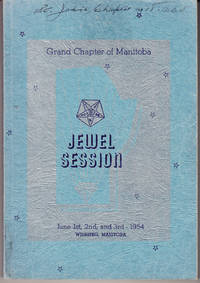 Grand Chapter of Manitoba Order of the Eastern Star Jewel Session (32nd Annual) Winnipeg Auditorium June 1, 1954 Royal Alexandra Hotel June 2 & 3, 1954 Proceedings
