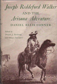 Joseph Reddeford Walker and the Arizona Adventure; [The American Exploration and Travel Series]