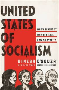 United States of Socialism: Who's Behind It. Why It's Evil. How to Stop It