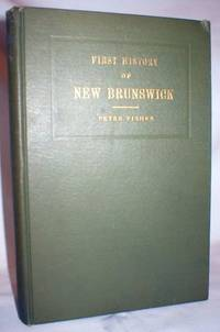 History of New Brunswick; As Originally Published in 1825