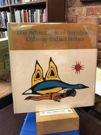 The Adventures of Nanabush: Ojibway Indian Stories