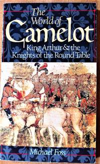 image of The World of Camelot. King Arthur & the Knights of the Round Table