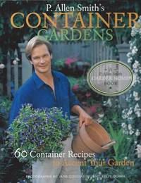 image of P. Allen Smith's Container Gardens :  60 Container Recipes to Accent Your  Garden
