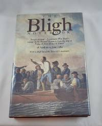 THE BLIGH NOTEBOOK: Rough Account - Lieutenant Wm. Bligh's Voyage in the Bounty's Launch...