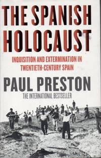 The Spanish Holocaust _ Inquisition and Extermination in Twentieth-Century Spain