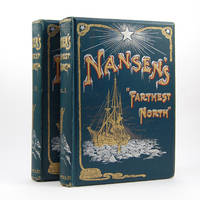 Farthest North. Being the record of a voyage of exploration of the ship Fram 1893-96 and of a fifteen months