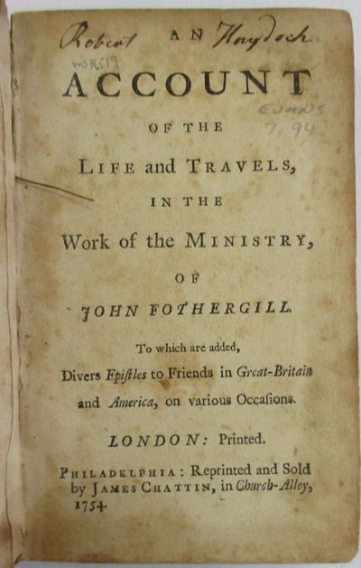 London: Printed. Philadelphia: Reprinted and Sold by James Chattin, in Church-Alley, 1754. iv, 280 p...