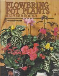 Flowering Pot Plants: All Year Round