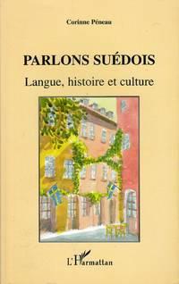 Parlons suédois.  Langue, histoire et culture.  ( CD NON INCLUS)