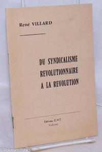 image of Du Syndicalisme Revolutionnaire a la Revolution