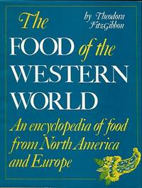 The Food Of The Western World: An Encyclopedia Of Food From North America And Europe