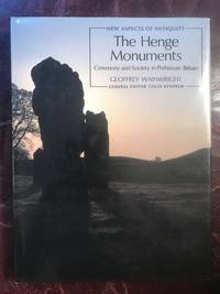The Henge Monuments Ceremony and Society In Prehistiric Britain Hardcover