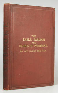 The Earls, Earldom, and Castle of Pembroke