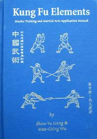 image of Kung Fu Elements: Wushu Training and Martial Arts Application Manual