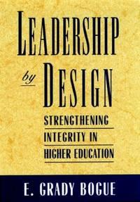 Leadership by Design : Strengthening Integrity in Higher Education
