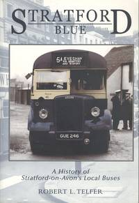 Stratford Blue - A History of Stratford-on-Avon's Local Buses