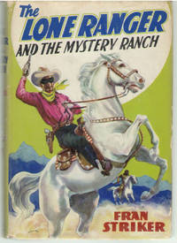The Lone Ranger and the Mystery Ranch. Written by Fran Striker and based on the famous Lone...