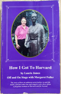 image of How I Got to Harvard:  Off and on Stage with Margaret Fuller