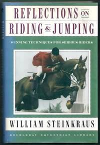 Reflections on Riding and Jumping.  Winning Techniques for Serious Riders