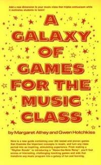 A Galaxy of Games for the Music Class by Margaret Athey; Gwen Hotchkiss - Hardcover - 1975 - from ThriftBooks (SKU: G0133460649I4N00)