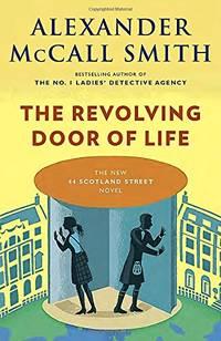 The Revolving Door of Life: 44 Scotland Street Series (10)