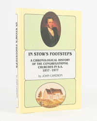 image of In Stow's Footsteps. A Chronological History of the Congregational Churches in SA, 1837-1977