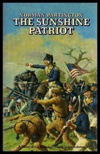 THE SUNSHINE PATRIOT - A Novel of the American War of Independence