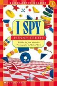 I Spy Funny Teeth (Scholastic Reader, Level 1)