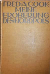 image of Meine Eroberung Des Nordpols Ubersetzt Von Erwin Volkmann Mit 56 Bildern Und Abbildungen