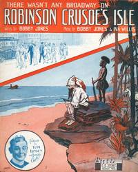 THERE WASN'T ANY BROADWAY ON ROBINSON CRUSOE'S ISLE