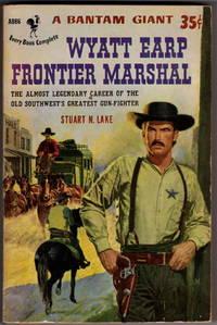Wyatt Earp Frontier Marshall: The Almost Legendary Career Of the Old Southwest's Greatest Gun-Fighter