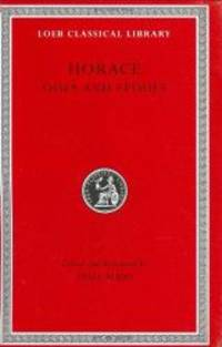 Odes and Epodes (Loeb Classical Library) by Horace - 2004-07-02