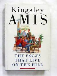 The Folks That Live on the Hill by  Kingsley Amis - 1st Edition - 1990 - from Adelaide Booksellers (SKU: BIB308392)