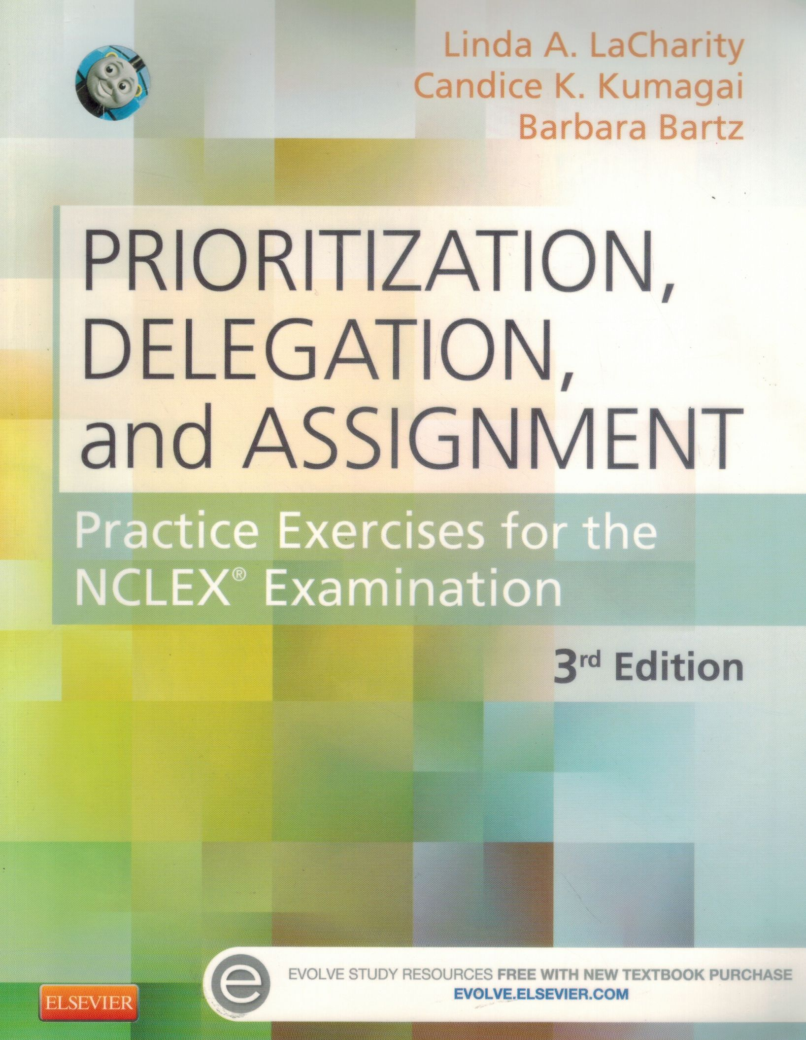 9780323113434 - Prioritization, Delegation, and Assignment: Practice  Exercises for the NCLEX Examination, 3e by Linda A.; Kumagai RN MSN,  Candice K.; ...