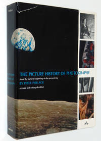 The Picture History of Photography from the Earliest Beginnings to the Present Day, Revised and Enlarged Edition
