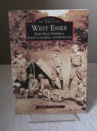 West Essex, Essex Fells, Fairfield, North Caldwell and Roseland (Images of America: New Jersey)