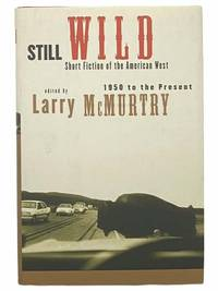 image of Still Wild: Short Fiction of the American West - 1950 to the Present