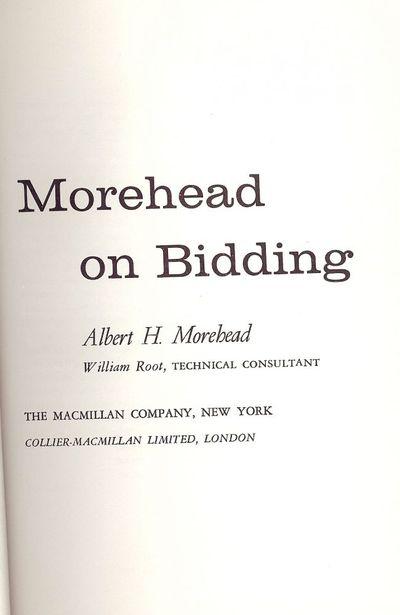 1964. MOREHEAD, Albert H. . MOREHEAD ON BIDDING. NY: MacMillan Co., . 8vo., brown cloth. First Editi...