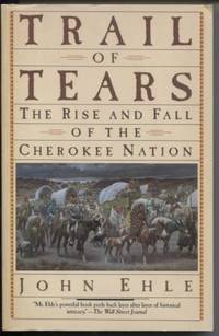Trail of Tears ; The Rise and Fall of the Cherokee Nation The Rise and  Fall of the Cherokee Nation