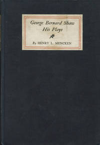 George Bernard Shaw: His Plays by  Henry L Mencken  - Signed First Edition  - 1905  - from Passages Bookshop (SKU: 4148)