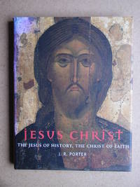 Jesus Christ: The Jesus of History, The Christ of Faith.